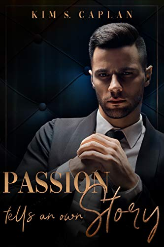 Passion Tells an Own Story von [Caplan, Kim S.]
