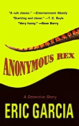 Anonymous Rex by Eric Garcia (2001-03-01)