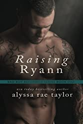 Raising Ryann (Bad Boy Reformed) by Alyssa Rae Taylor (2013-08-09)