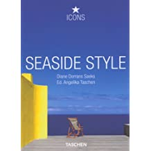 Seaside Style. Living on the Beach. Interiors Details (Taschen Icons)