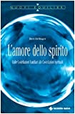 eBook Gratis da Scaricare L amore dello spirito Dalle costellazioni familiari alle costellazioni spirituali (PDF,EPUB,MOBI) Online Italiano