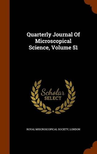 Quarterly Journal Of Microscopical Science, Volume 51