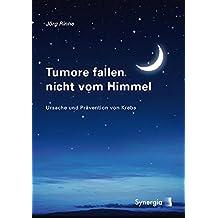 Tumore fallen nicht vom Himmel: Entstehung und Prävention von Krebs