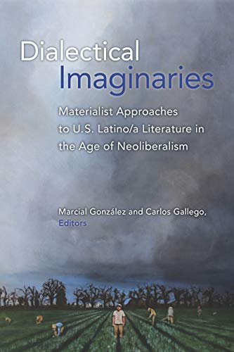 Dialectical Imaginaries: Materialist Approaches to U.S. Latino/a Literature in the Age of Neoliberalism (Class : Culture) (English Edition)