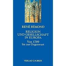 Religion und Gesellschaft in Europa: Von 1789 bis zur Gegenwart