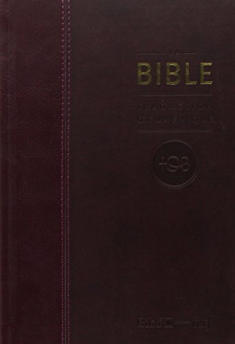 La Bible TOB : Traduction oecuménique avec introductions, notes essentielles, glossaire, reliure semi-rigide, couverture similicuir bordeaux, tranches or par Cerf