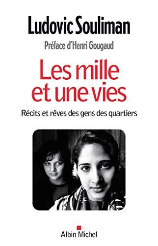 Les Mille et une vies : Récits et rêves des gens des quartiers (A.M. SOCIETE)