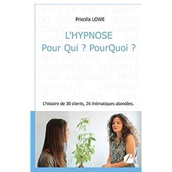 L'hypnose Pour Qui ? Pourquoi ?: L'histoire de 30 clients, 26 thématiques abordées