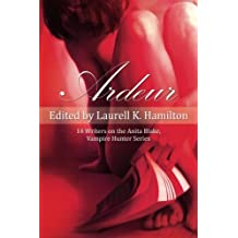 Ardeur: 14 Writers on the Anita Blake, Vampire Hunter Series by Laurell Hamilton (2010-04-06)