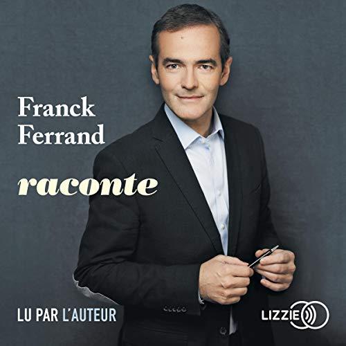 Franck Ferrand raconte par  Lizzie