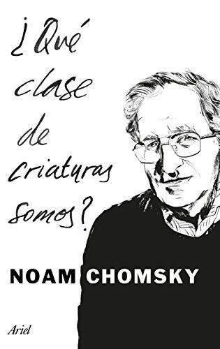 ¿Qué clase de criaturas somos? (Ariel) por Noam Chomsky