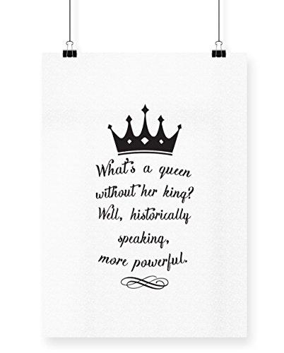 hippowarehouse What 's A Queen ohne sie King? Gut historisch Sprechende mehr Leistungsstark Bedruckte Poster Wall Art Wand Design A3 (Verschiedene Arten Nerd Kostüme Von)