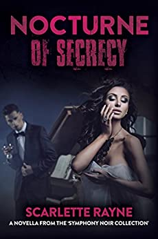 Nocturne of Secrecy: A Novella from the Symphony Noir Collection by [Rayne, Scarlette]