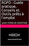 RGPD - Guide pratique, Conseils et Outils prêts à l'emploi: (avec fiches et check-list) - Format Kindle - 2,99 €