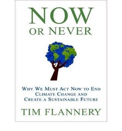 [{ Now or Never: Why We Must Act Now to End Climate Change and Create a Sustainable Future By Flannery, Tim ( Author ) Oct - 01- 2009 ( MP3 CD ) } ] (Tim Flannery Cd)
