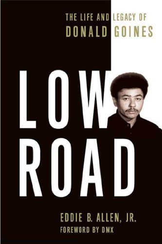 Low Road: The Life and Legacy of Donald Goines (English Edition)