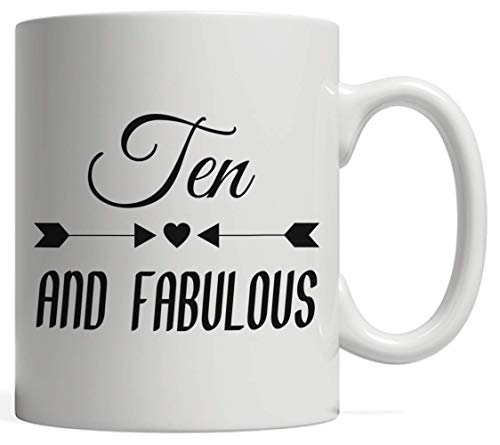 Ten and Fabulous Mug - Funny And Cool Anniversary Gift Idea For 10th Year Old Kids Or Adults Celebrating Their Birthday! For Tenth Yrs Old Born 10 Years Ago Who Love To Party And Celebrate Their B-Day