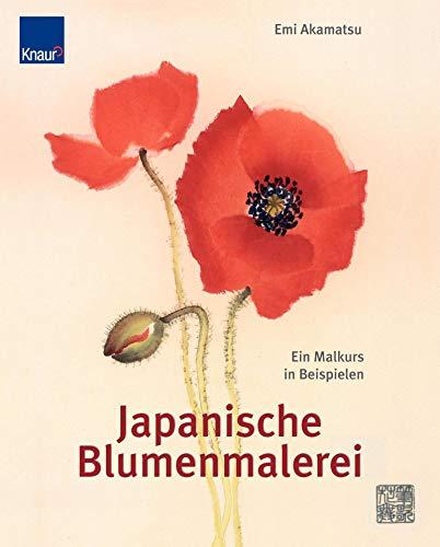 Japanische Blumenmalerei: Ein Malkurs in Beispielen