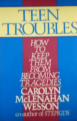 Teen Troubles: How to Keep Them from Becoming Tragedies