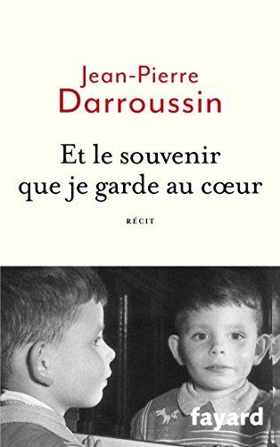 Et le souvenir que je garde au coeur par Jean-Pierre Darroussin