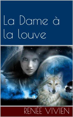 La Dame à la louve par Renée Vivien