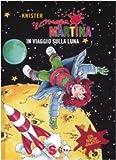Maga Martina in viaggio sulla luna. Ediz. illustrata: 6