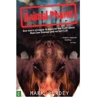 [(Animal Pharm: One Man's Struggle to Discover the Truth About Mad Cow Disease and Variant CJD)] [Author: Mark Purdey] published on (February, 2008)