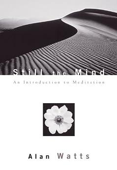 Still the Mind by [Watts, Alan]