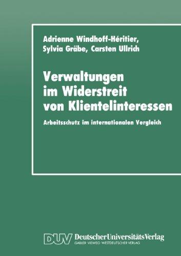 Verwaltungen im Widerstreit von Klientelinteressen: Arbeitsschutz im internationalen Vergleich (German Edition) by Adrienne Windhoff-H????ritier (1990-01-01)