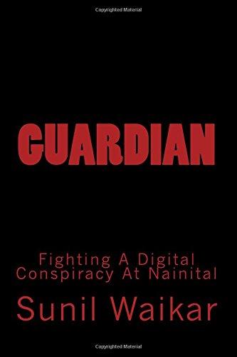Guardian: Fighting A Digital Conspiracy At Nainital