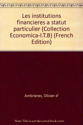 Les Institutions financières à statut particulier