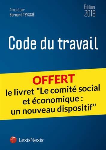 Code du travail 2019: Livret comparatif - Le comité social et économique : un nouveau dispositif par Bernard Teyssie