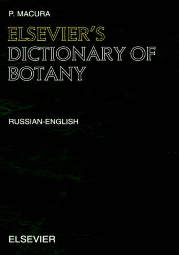Elsevier's Dictionary of Botany: Russian-English: Russin-English