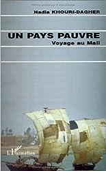 Un pays pauvre : Voyage au Mali (French Edition)