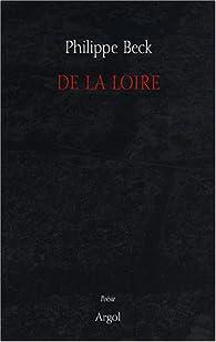 De la Loire par Philippe Beck
