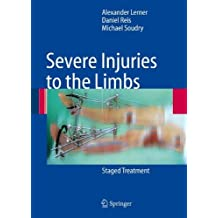 Severe Injuries to the Limbs: Staged Treatment by Alexander Lerner (2007-07-11)