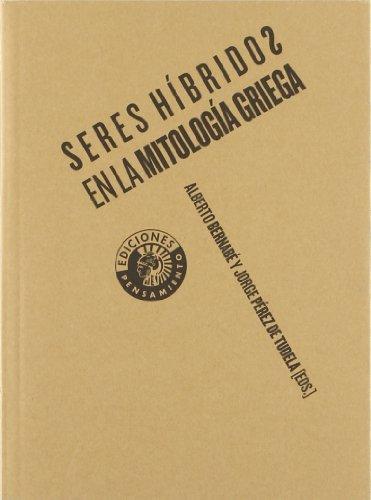 Seres híbridos en la mitología griega (Ediciones Pensamiento)