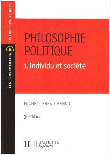 Philosophie politique : Tome 1, Individu et société par Michel Terestchenko