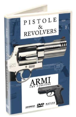 PISTOLE & REVOLVERS / ARMI CHE PASSIONE