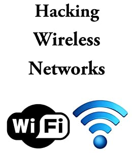 How to hack Wifi or a protected Wireless Network by [Smith, Markus]
