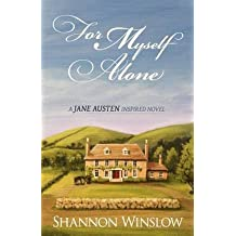 [(For Myself Alone : A Jane Austen Inspired Novel)] [By (author) Shannon Winslow ] published on (March, 2012)