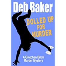 Dolled Up For Murder (A Gretchen Birch Murder Mystery Book 1) (English Edition)