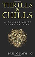 Thrills & Chills: A Collection of Short Stories