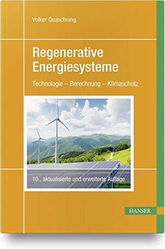 Regenerative Energiesysteme: Technologie - Berechnung - Klimaschutz