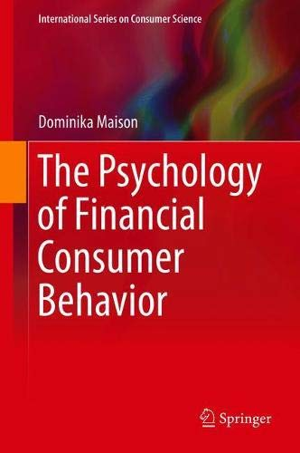 The Psychology of Financial Consumer Behavior (International Series on Consumer Science)