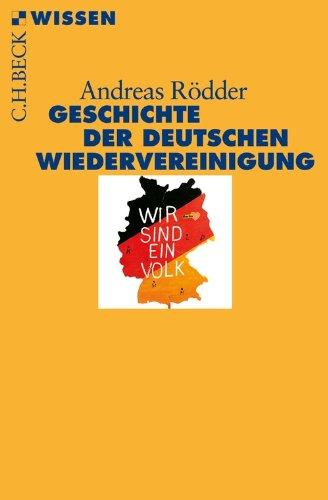 Geschichte der deutschen Wiedervereinigung (Beck'sche Reihe 2736)