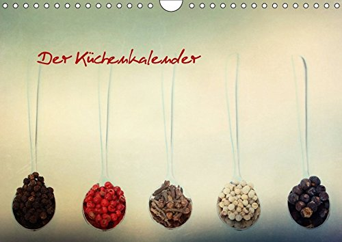 Der Küchenkalender (Wandkalender 2018 DIN A4 quer): Gewürze und mehr (Monatskalender, 14 Seiten )...