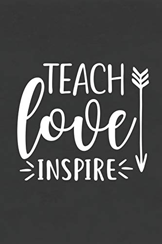 Teach Love Inspire: Blank Lined Notebook for To Do Lists, Notepad, Journal to Write In, Teacher Appreciation Gift, Back to School