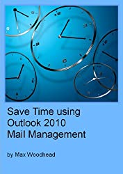 Save Time using Outlook 2010 Mail Management