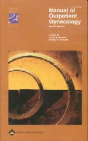 Manual of Outpatient Gynecology (Lippincott Manual Series (Formerly Known as the Spiral Manual Series)) by Carol S. Havens (2002-03-01)